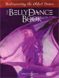 : The Belly Dance Book: Rediscovering the Oldest Dance