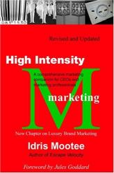 Idris Mootee: High Intensity Marketing