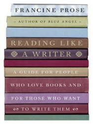 Francine Prose: Reading Like a Writer