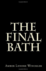 Amber Lenore Winckler: The Final Bath