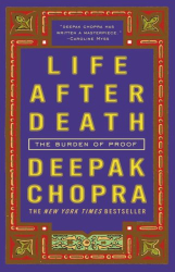 Deepak Chopra: Life After Death: The Burden of Proof