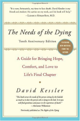 David Kessler: The Needs of the Dying: A Guide for Bringing Hope, Comfort, and Love to Life's Final Chapter
