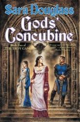 Sara Douglass: Gods' Concubine (The Troy Game, Book 2)