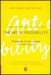 Rosamund Stone Zander, Benjamin Zander: The Art of Possibility: Transforming Professional and Personal Life