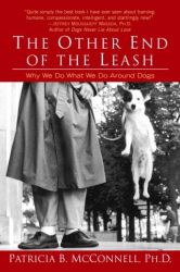 Patricia B. McConnell: The Other End of the Leash: Why We Do What We Do Around Dogs