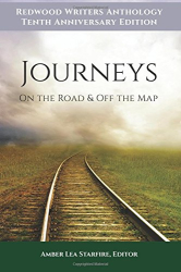 Redwood Writers 2015 Anthology: Journeys: On the Road & Off the Map