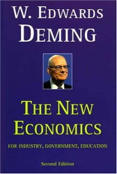W. Edwards Deming: The New Economics for Industry, Government, Education - 2nd Edition