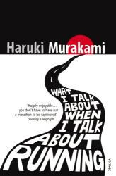 Haruki Murakami: What I Talk About When I Talk About Running