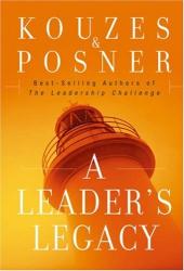 James M. Kouzes and Barry Z. Posner: A Leader's Legacy