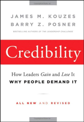 James M. Kouzes and Barry Z. Posner: Credibility: How Leaders Gain and Lose It, Why People Demand It (J-B Leadership Challenge: Kouzes/Posner)