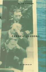 Alice Kaplan: French Lessons: A Memoir