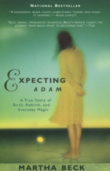 Martha Beck: Expecting Adam: A True Story of Birth, Rebirth, and Everyday Magic