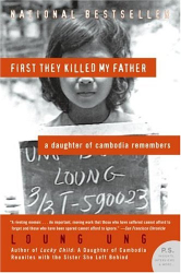 Loung Ung: First They Killed My Father: A Daughter of Cambodia Remembers (P.S.)