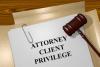 Attorney client privilege2