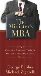 George S. Babbes: The Minister's MBA: Essential Business Tools for Maximum Ministry Success