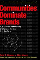 Tomi T. Ahonen & Alan Moore: Communities Dominate Brands