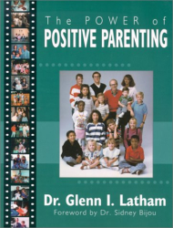 Glenn I. Latham: The Power of Positive Parenting : A Wonderful Way to Raise Children