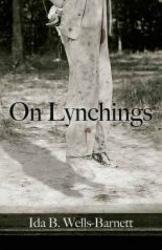 Ida B. Wells-Barnett: On Lynchings (Dover Books on Africa-Americans)