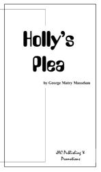 George Matry Masselam: Holly's Plea