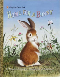 Margaret Wise Brown: Home for a Bunny (Big Little Golden Book)