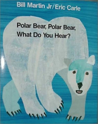 Bill Martin Jr.: Polar Bear, Polar Bear, What Do You Hear? (Henry Holt Big Books)