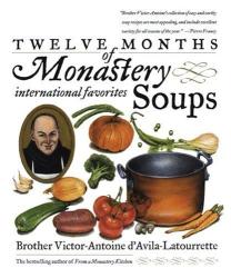 Victor D'Avila-Latourrette: Twelve Months of Monastery Soups