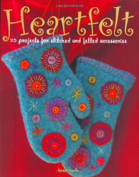 teresa searle: heartfelt: 25 projects for stitched and felted accessories