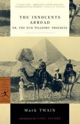 Mark Twain: The Innocents Abroad: or, The New Pilgrims' Progress (Modern Library Classics)