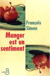 François Simon: Manger est un sentiment