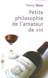 Thierry Tahon: Petite philosophie de l'amateur de vin