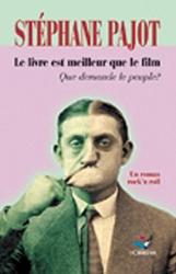 Stéphane Pajot: Le livre est meilleur que le film : Que demande le peuple ?