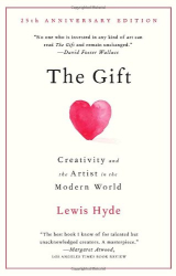 : The Gift: Creativity and the Artist in the Modern World