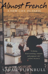 Sarah Turnbull: Almost French: A New Life in Paris