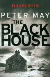 Peter May: The Blackhouse: Book One of the Lewis Trilogy