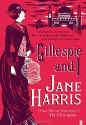 Jane Harris: Gillespie and I