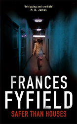 Frances Fyfield: Safer Than Houses