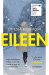 Ottessa Moshfegh: Eileen: Shortlisted for the Man Booker Prize 2016