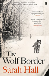 Sarah Hall: The Wolf Border