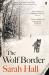 Sarah Hall: The Wolf Border