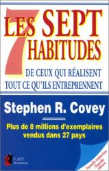 Stephen R. Covey: Les Sept habitudes de ceux qui réalisent tout ce qu'ils entreprennent