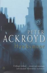 Peter Ackroyd: Hawksmoor