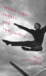 Joan Acocella: Twenty-eight Artists and Two Saints: Essays