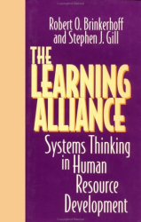 Robert O. Brinkerhoff: The Learning Alliance: Systems Thinking in Human Resource Development (Jossey Bass Business and Management Series)