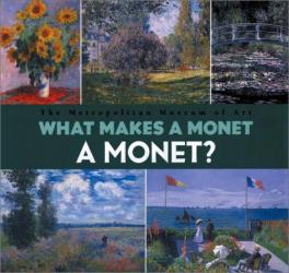 Richard Muhlberger: What Makes A Monet A Monet?