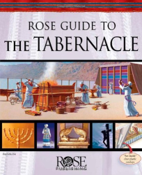 Rose Publishing: Rose Guide to the Tabernacle with Clear Plastic Overlays and Reproducible Charts