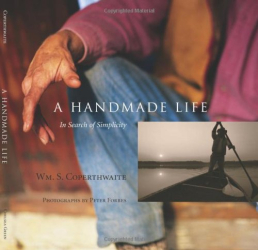 William Coperthwaite: A Handmade Life: In Search of Simplicity