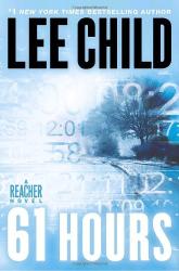 Lee Child: 61 Hours: A Reacher Novel