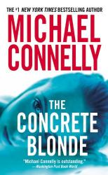 Michael Connelly: The Concrete Blonde: A Harry Bosch novel