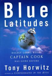 Tony Horwitz: Blue Latitudes: Boldly Going Where Captain Cook Has Gone Before