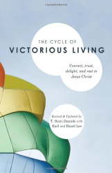Scott Daniels and Earl and Hazel Lee: Cycle of Victorious Living: Commit, trust, delight, and rest in Jesus Christ